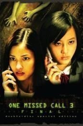 One Missed Call Final (Chakushin ari final) (2006)