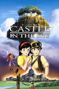 Castle in the Sky (Tenkû no shiro Rapyuta) (1986)