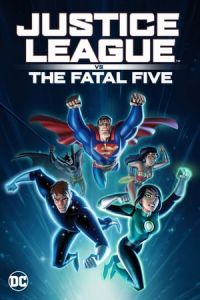 Justice League vs the Fatal Five (Justice League vs. the Fatal Five) (2019)