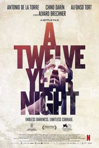 A Twelve-Year Night (La noche de 12 anos) (2018)