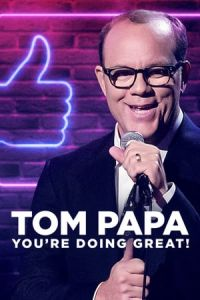 Tom Papa: You're Doing Great! (Untitled Tom Papa comedy special) (2020)