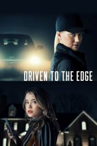 Driven to the Edge (2020)