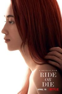 Nonton Ride or Die (2021) Film Subtitle Indonesia Streaming Movie Download Gratis Online