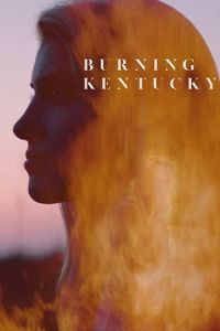 Burning Kentucky (2019)